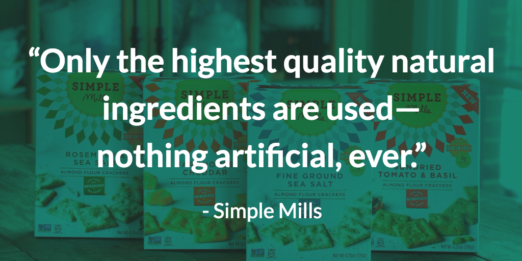 "Simple Mills quote: ""Only the highest quality natural ingredients are used—nothing artificial, ever."""