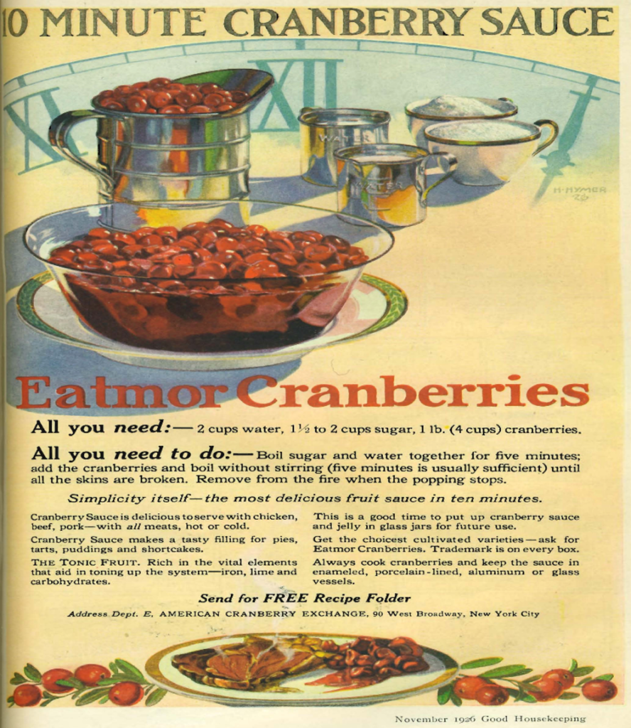 Eatmor Cranberries – which used to be the king of Thanksgiving cranberry sauce – advertises in a November 1926 issue of Good Housekeeping.
