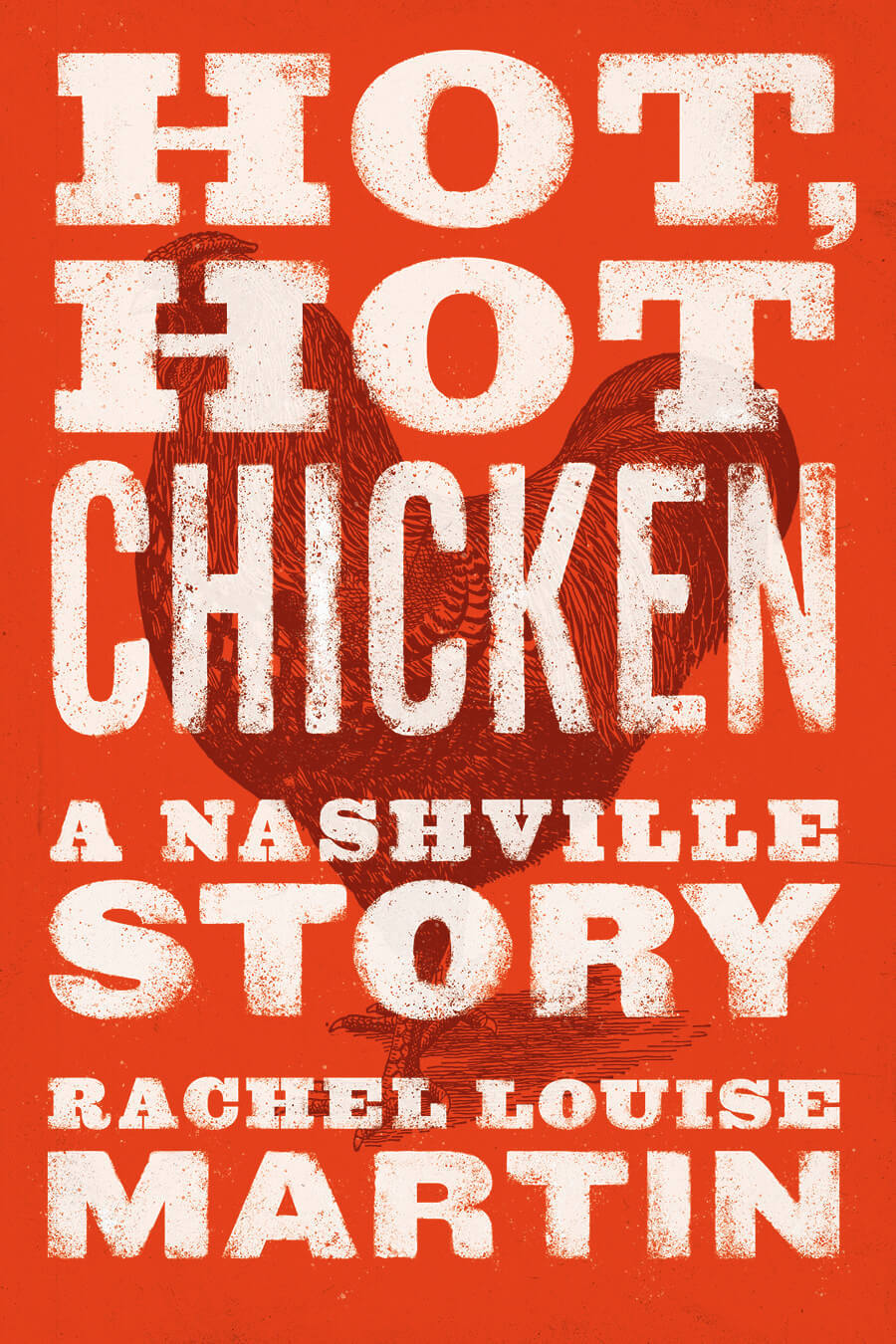 The book cover of Hot Hot Chicken: A Nashville Story. May 2021