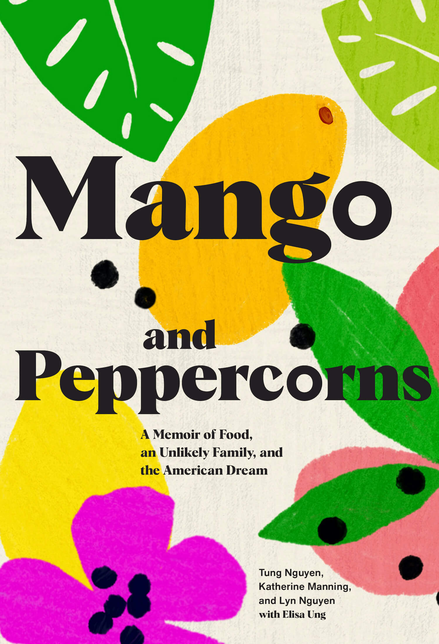 The book cover of Mango and Peppercorns. A memoir of food, an unlikely family, and the American dream. June 2021